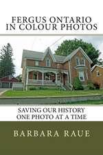 Fergus Ontario in Colour Photos