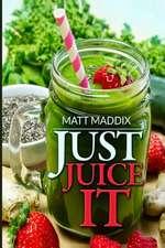 Just Juice It!