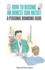How to Become an Honest Con Artist