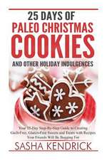 25 Days of Paleo Christmas Cookies and Other Holiday Indulgences