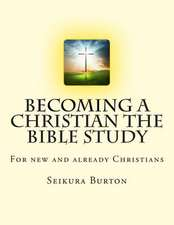 Becoming a Christian the Bible Study