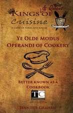 Ye Olde Modus Operandi of Cookery