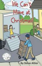We Can't Move at Christmas!