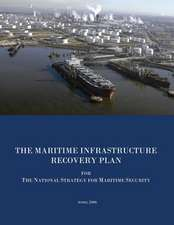 The Maritime Infrastructure Recovery Plan for the National Strategy for Maritime Security