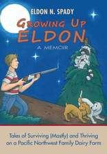 Growing Up Eldon, a Memoir