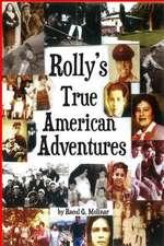 Rolly's True American Adventures