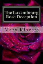 The Luxembourg Rose Deception
