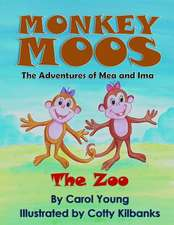 Monkey Moos the Adventures of Mea and Ima