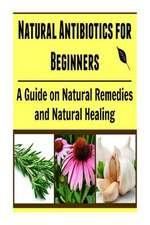 Natural Antibiotics for Beginners