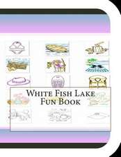 White Fish Lake Fun Book