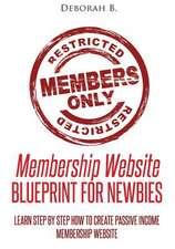 Membership Website - Blueprint for Newbies