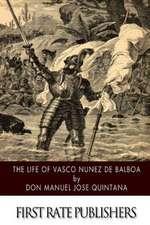 The Life of Vasco Nunez de Balboa