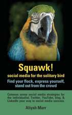 Squawk! Social Media for the Solitary Bird