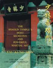 The Shaolin Temple's Most Powerful Martial Art Yau Kung Mun