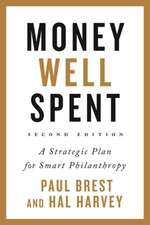 Money Well Spent: A Strategic Plan for Smart Philanthropy