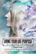 Living Your Life Purpose