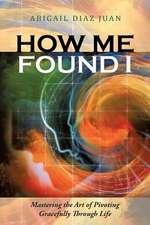 How Me Found I
