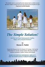 The Simple Solution!:  Are Fear and Chaos Destroying Our Healthy, Happy, and Loving Environment?