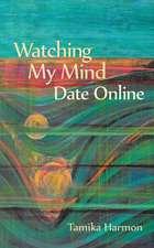 Watching My Mind Date Online