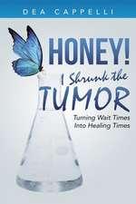 Honey! I Shrunk the Tumor