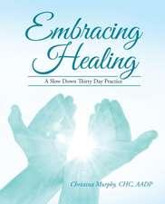 Embracing Healing