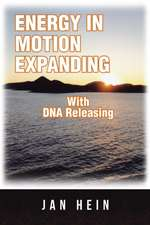 ENERGY IN MOTION EXPANDING With DNA Releasing