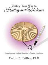 Writing Your Way to Healing and Wholeness