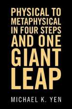 Physical to Metaphysical in Four Steps and One Giant Leap