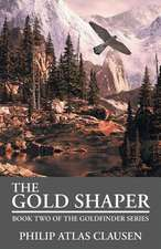 The Gold Shaper