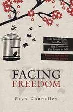 Facing Freedom
