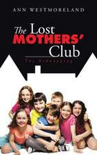 The Lost Mothers' Club: The Kidnapping