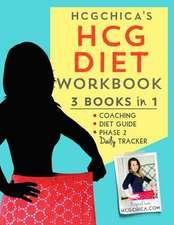 Hcgchica's Hcg Diet Workbook