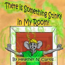 There Is Some Thing Stinky in My Room