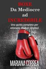 Boxe Da Mediocre Ad Incredibile