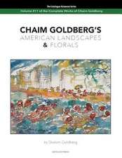 Chaim Goldberg's American Landscapes & Florals