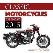 Classic Motorcycles Calendar 2015