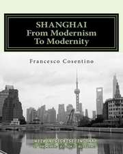Shanghai from Modernism to Modernity