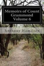 Memoirs of Count Grammond Volume 6