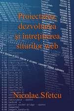Proiectarea, Dezvoltarea Si Intretinerea Siturilor Web