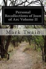 Personal Recollections of Joan of Arc Volume II