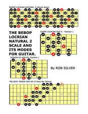 The Bebop Locrian Natural 2 Scale and Its Modes for Guitar