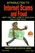 Introduction to Internet Scams and Fraud - Credit Card Theft, Work-At-Home Scams and Lottery Scams