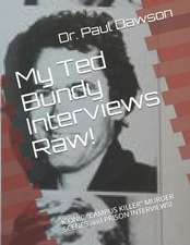 My Ted Bundy Interviews Raw!