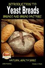 Introduction to Yeast Breads - Breads and Bread Pastries