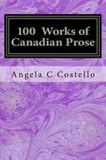 100 Works of Canadian Prose