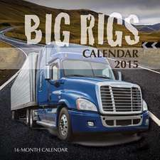 Big Rigs Calendar 2015