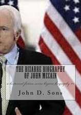 The Bizarre Biography of John McCain