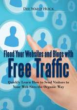 Flood Your Websites and Blogs with Free Traffic