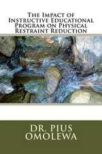 The Impact of Instructive Educational Program on Physical Restraint Reduction