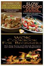 Cooking for One Cookbook for Beginners & Slow Cooking Guide for Beginners & Wok Cookbook for Beginners